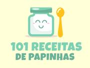 101 Receitas de Papinhas