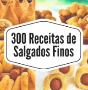 300 Receitas de Salgados Finos